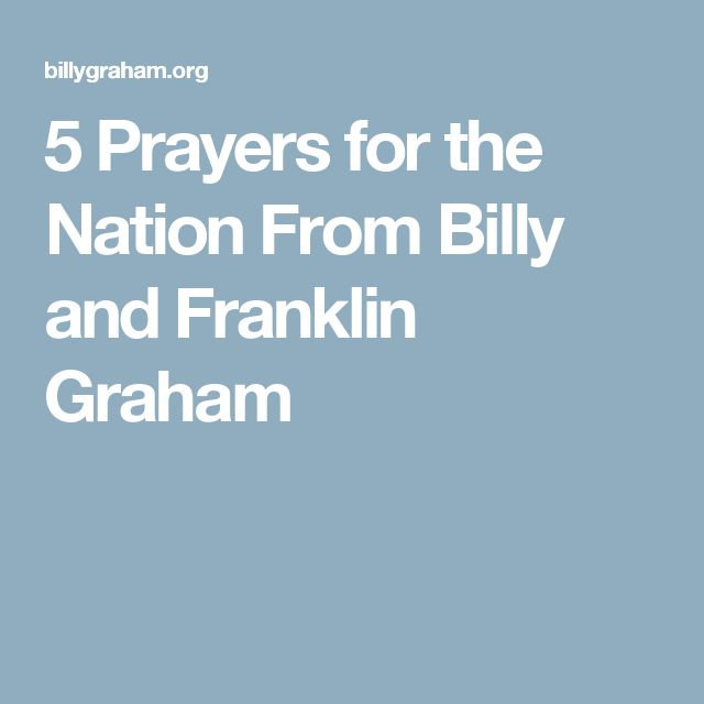 5 Prayers for the Nation From Billy and Franklin Graham