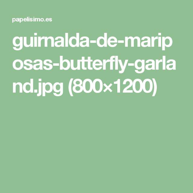guirnalda-de-mariposas-butterfly-garland.jpg (800×1200)