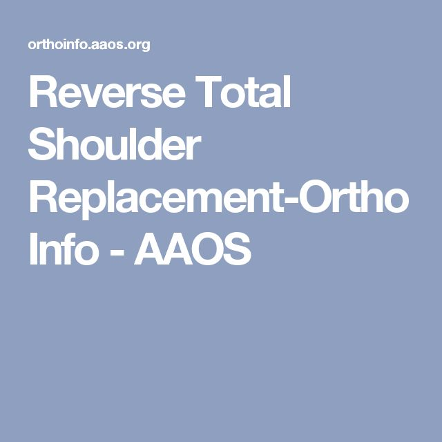 Reverse Total Shoulder Replacement-OrthoInfo - AAOS