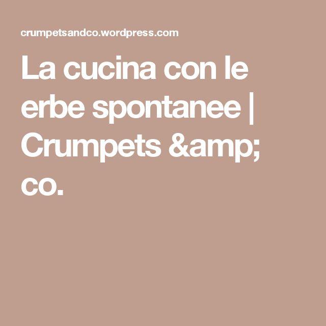La cucina con le erbe spontanee | Crumpets & co.