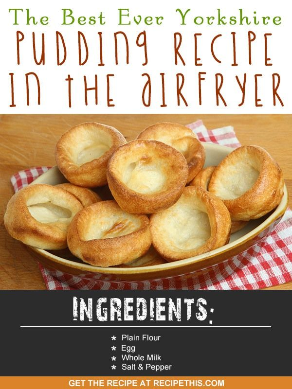 Airfryer Recipes | The Best Ever Yorkshire Puddings Recipe In The Airfryer from RecipeThis.com