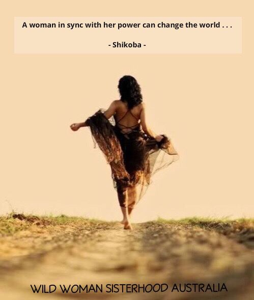 A woman in sync with her power can change the world . . . - Shikoba -