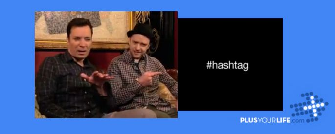 Hashtag with Jimmy Fallon & Justin Timberlake - Plus Your Life!