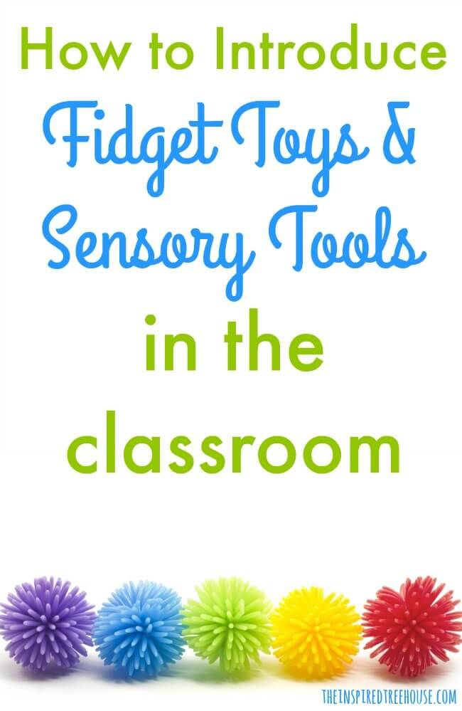 The Inspired Treehouse - Ever wonder how to introduce fidget toys in the classroom setting in the most effective way? We've got you covered!