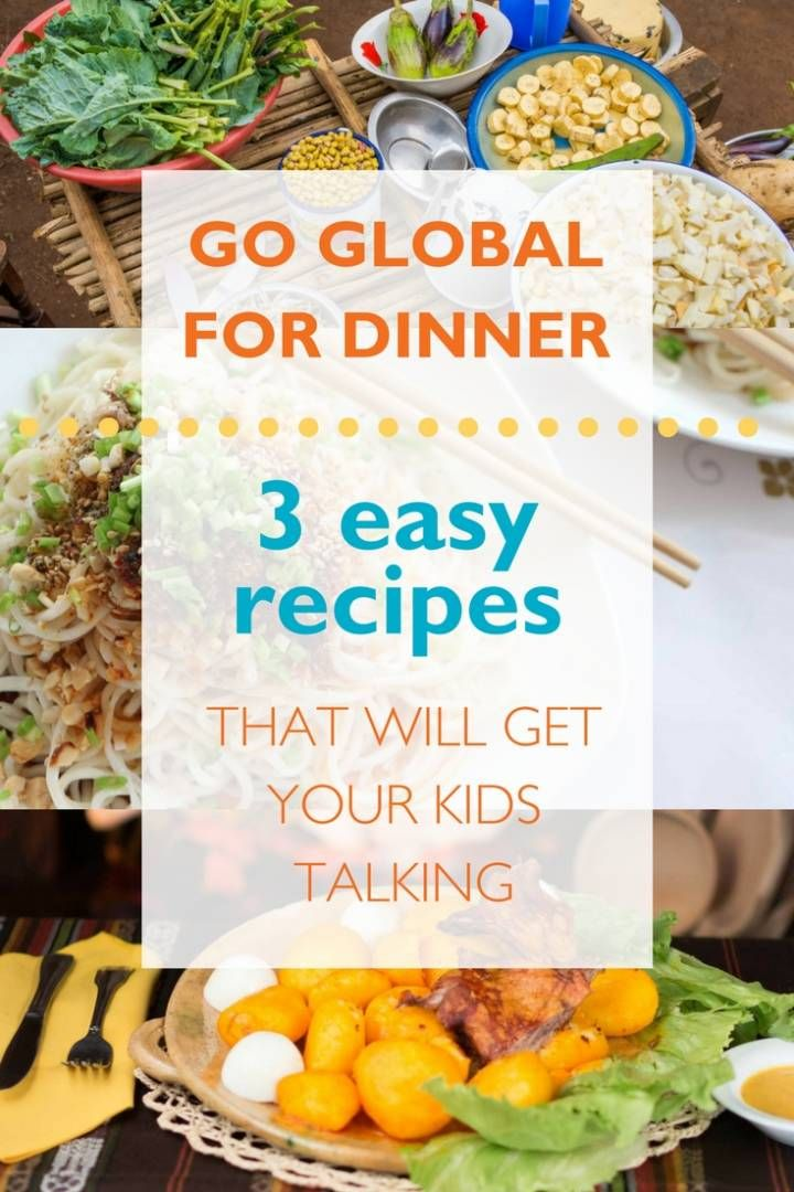 73 best family recipes from around the world images on pinterest go global for dinner 3 easy recipes to get your kids talking forumfinder Images