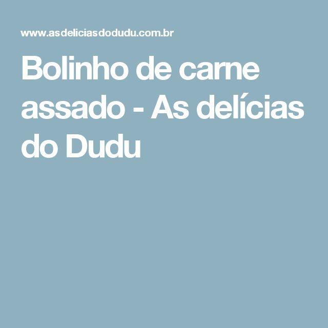 Bolinho de carne assado - As delícias do Dudu