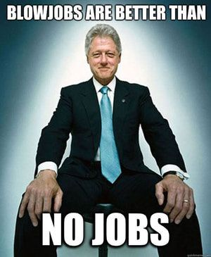 The best Internet memes and parodies poking fun at former President and would-be First Gentleman Bill Clinton.: No Jobs