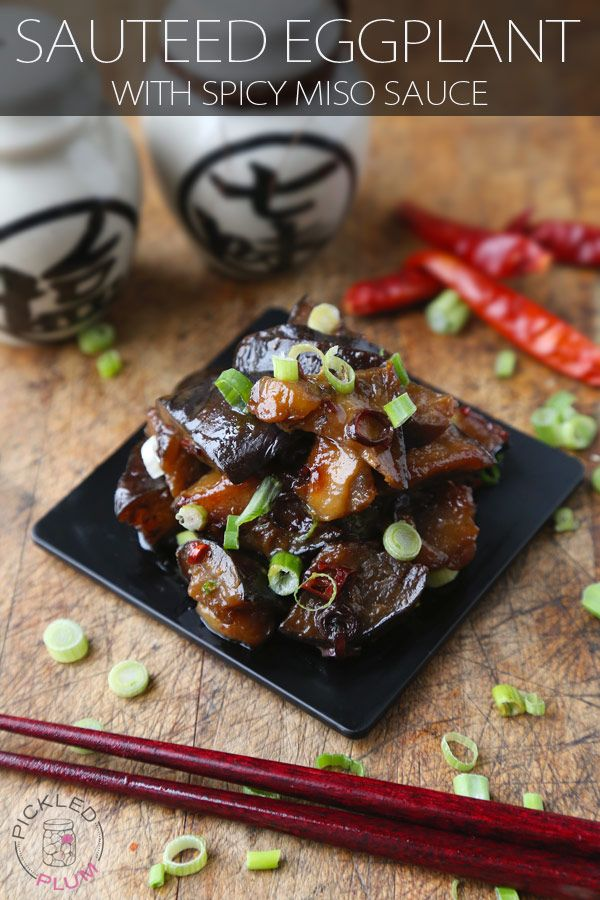 Sauteed Eggplant with Spicy Miso Sauce - Pickled Plum