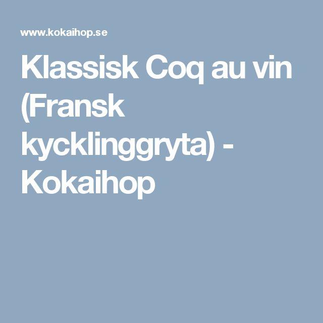 Klassisk Coq au vin (Fransk kycklinggryta) - Kokaihop