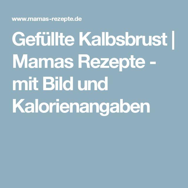 Gefüllte Kalbsbrust | Mamas Rezepte - mit Bild und Kalorienangaben