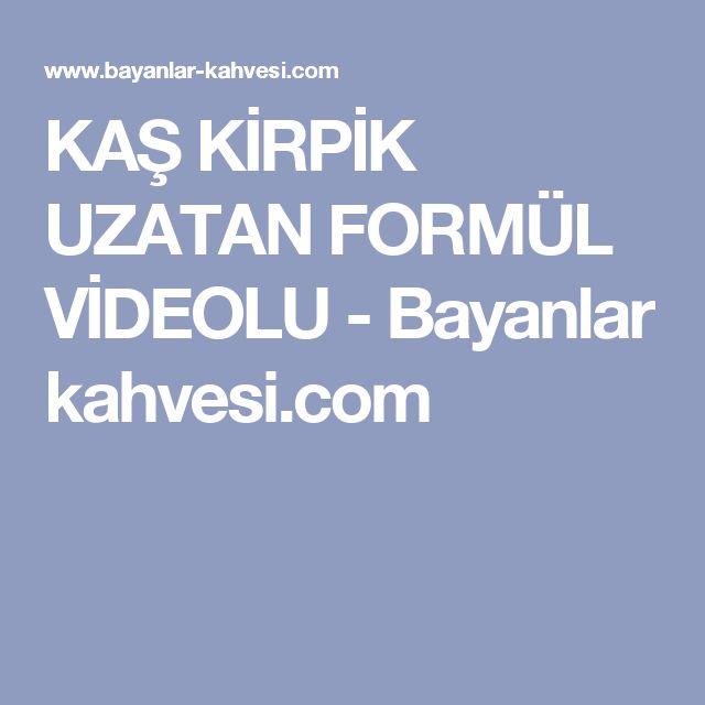 KAŞ KİRPİK UZATAN FORMÜL VİDEOLU - Bayanlar kahvesi.com