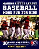 Making Little League Baseball® More Fun for Kids: 30 Games and Drills Guaranteed to Improve Skills and Attitudes - http://www.learnfielding.com/baseball-books/making-little-league-baseball-more-fun-for-kids-30-games-and-drills-guaranteed-to-improve-skills-and-attitudes/