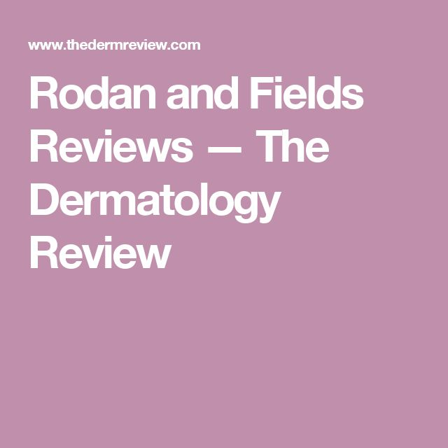Rodan and Fields Reviews — The Dermatology Review