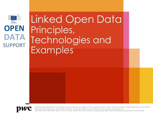 DATA SUPPORT OPEN Linked Open Data Principles, Technologies and Examples PwC firms help organisations and individuals crea...
