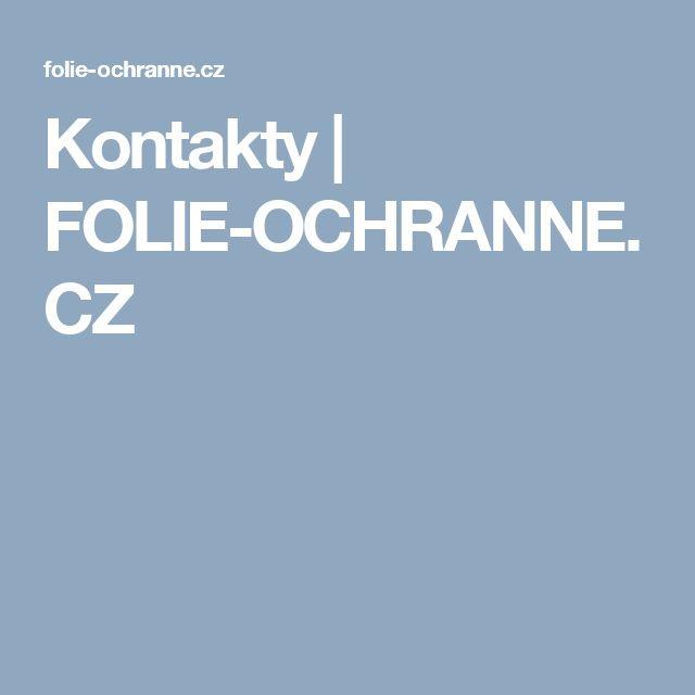 Kontakty   FOLIE-OCHRANNE.CZ