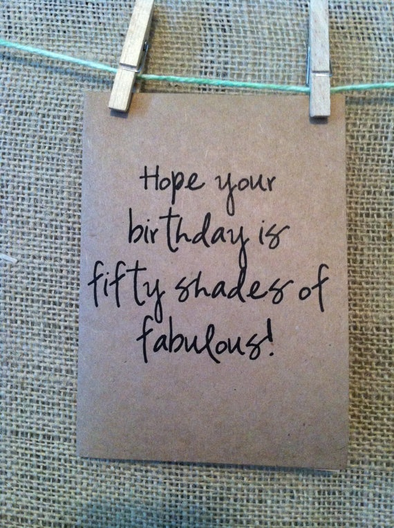 hope your birthday is fifty shades of fabulous. birthday card. fifty shades of grey. funny birthday. - $3.95