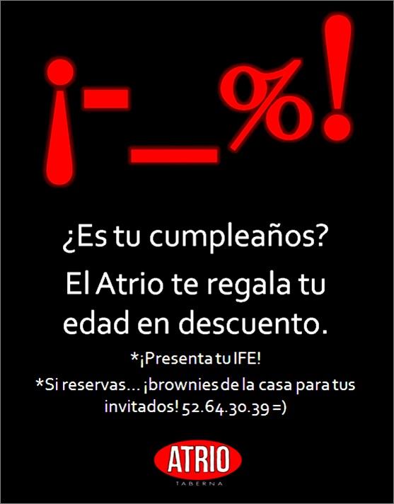 ¡Feliz Cumpleaños! =D  El Atrio te regala tu edad en descuento y brownies para tus invitados (reserva para que tengamos listos los brownies plis)   http://atriotaberna.wordpress.com/