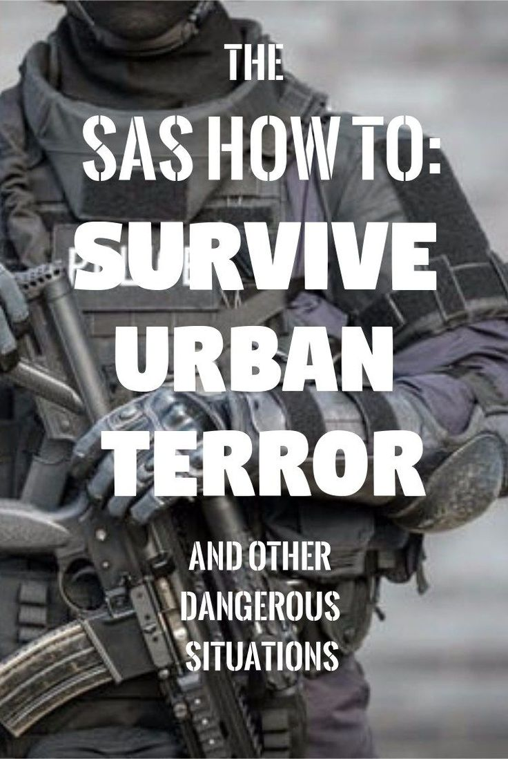 How To Survive A Terror Attack Or Urban Crime: 7 SAS Strategies #survivalprepperideas