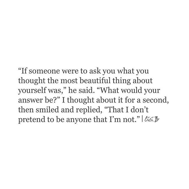 Exactly. This is me. I know exactly who I am. I'm not pretending to be something I'm not merely because of what other people may think of me.