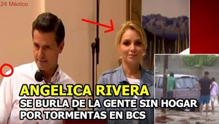 ESCANDALAZO! Angelica Rivera Se BURLA DE Damnificados por Tormentas Lidia en BCS Increible!