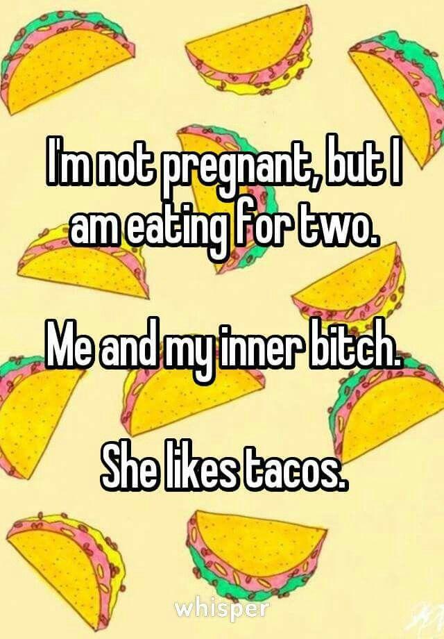 She likes tacos.