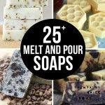 25+ Melt and Pour Soaps - Live Laugh Rowe