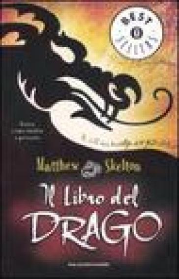 Il libro del drago - Matthew Skelton - Libri - InMondadori