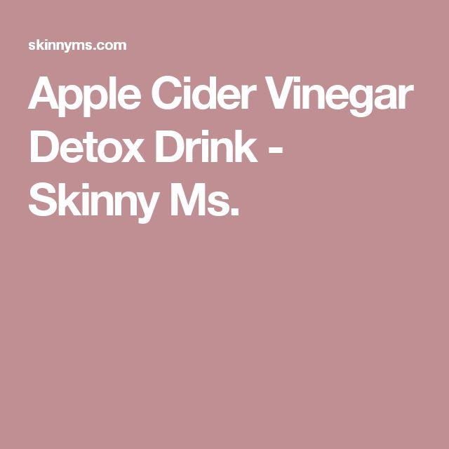 Apple Cider Vinegar Detox Drink - Skinny Ms.