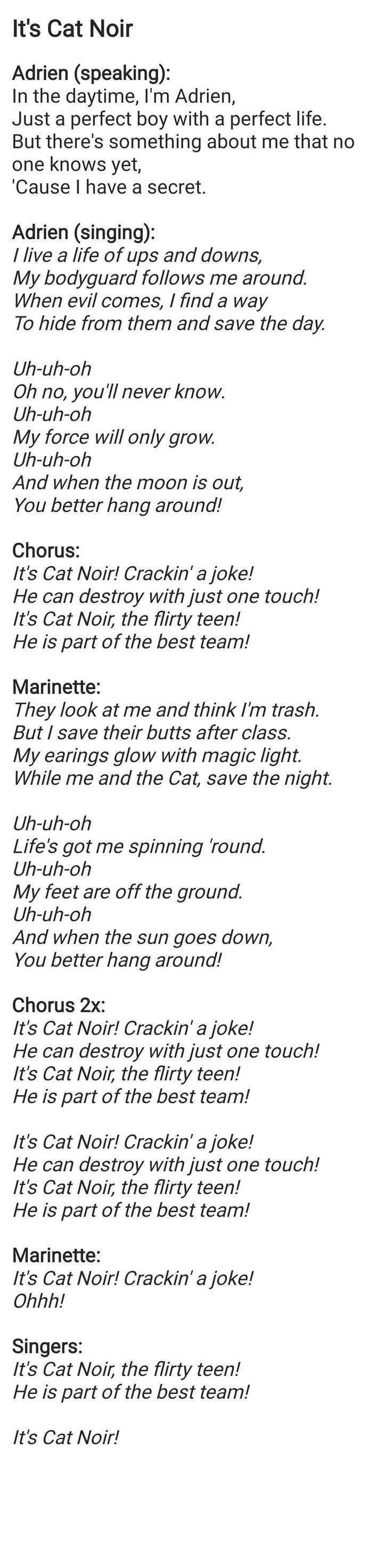 "Adriens Song (Part one of 2) Miraculous Ladybug It's Ladybug>It's Cat Noir (In Marinette's line ""...think I'm trash, But I save..."" Is referring mostly to Chloe. Most other characters love Marinette. THIS LINE IS MEANT TO BE A JOKE ABOUT CHLOE'S LOVE FOR LB/ HATE FOR MARI)"
