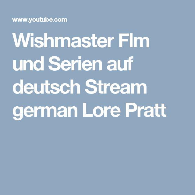Wishmaster Flm und Serien auf Deutsch Stream German  Lore Pratt Er ist ein wenig trashig der Film, aber man kann ihn sich trotzdem angucken. :) Leider ist die Bild Qualität des Films nicht so gut. :(