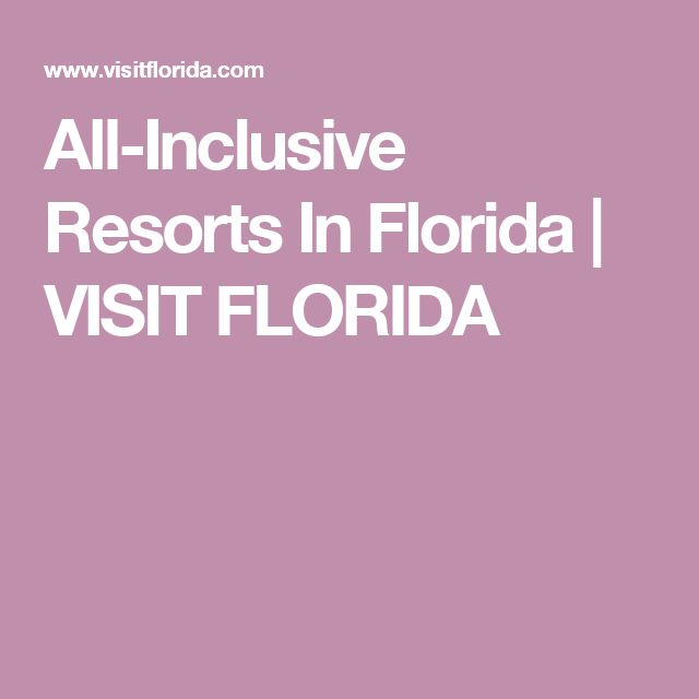 All-Inclusive Resorts In Florida | VISIT FLORIDA