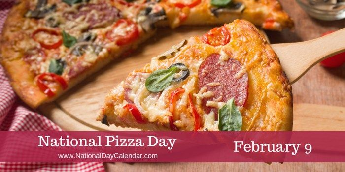 National Pizza Day - February 9