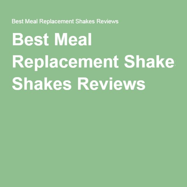 Best Meal Replacement Shakes Reviews  - Meal Replacement Shakes --> http://cocolaid.com