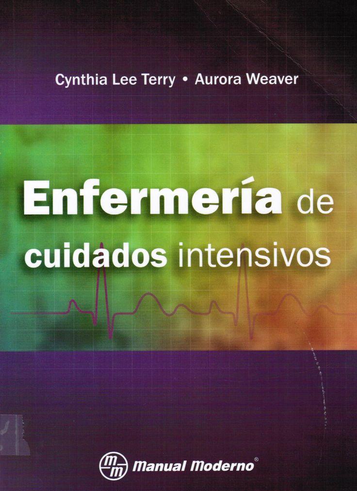 Terry C, Weaver A. Enfermería de cuidados intensivos. México: Manual Moderno; 2012. (Ubicación: 419.9 TER)