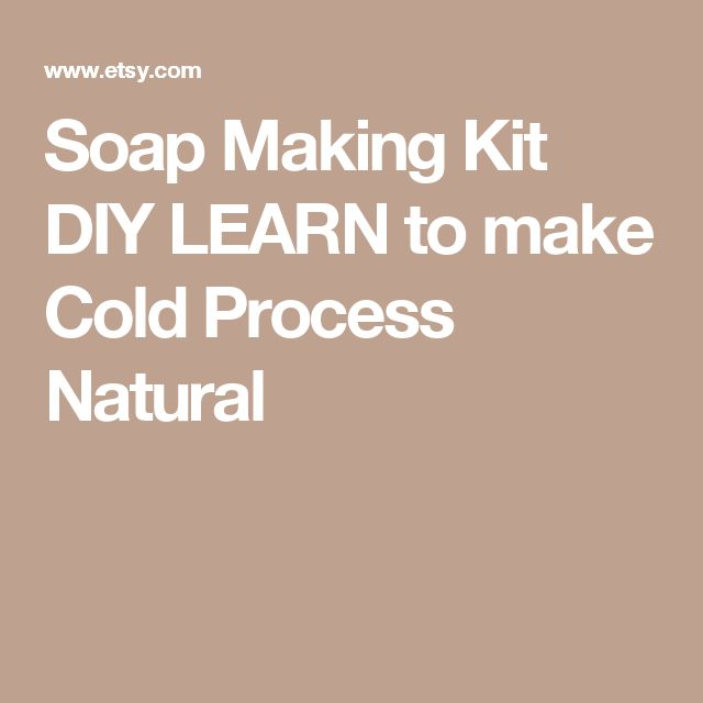 Soap Making Kit DIY  LEARN to make Cold Process Natural