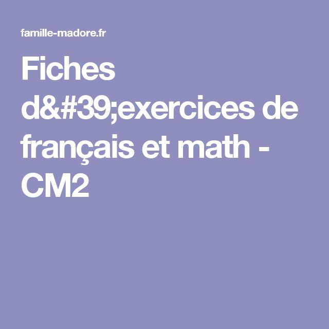 Fiches d'exercices de français et math - CM2