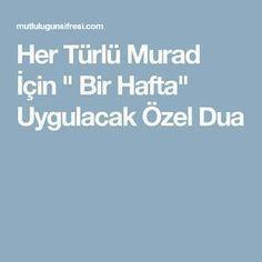 """Her Türlü Murad İçin """" Bir Hafta"""" Uygulacak Özel Dua"""