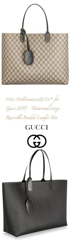 Gucci 2015 - Two Bags In One - Turnaround Large Reversible Bonded-Leather Tote