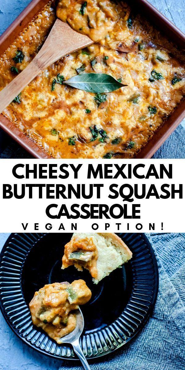 Cheesy Mexican Butternut Squash Casserole Gluten Free Vegan Option Recipe Butternut Squash Casserole Squash Casserole Recipes Squash Casserole