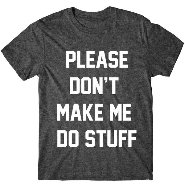 Metallic Gold Print Please Don't Make Me Do Stuff Womens Tee Womens... ($14) ❤ liked on Polyvore featuring tops, t-shirts, black, women's clothing, cotton t shirts, graphic design t shirts, sleeve t shirt, cotton shirts and metallic gold shirt