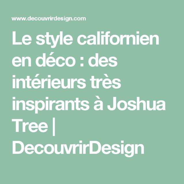 Le style californien en déco : des intérieurs très inspirants à Joshua Tree | DecouvrirDesign