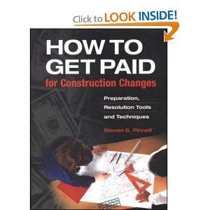 How to Get Paid for Construction Changes: Preparation, Resolution Tools and Techniques: Steven S. Pinnell: 9780070502291: Amazon.com: Books