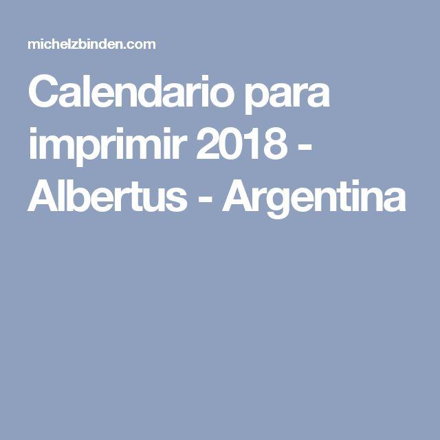 Calendario para imprimir 2018 - Albertus - Argentina
