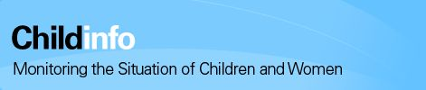 UNICEF- ChildInfo Monitoring the Situation of Children and Women http://www.childinfo.org/index.html