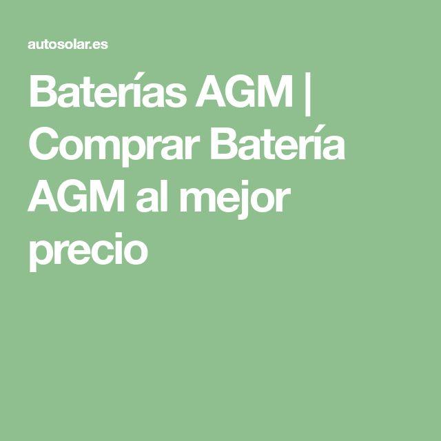 Baterías AGM | Comprar Batería AGM al mejor precio