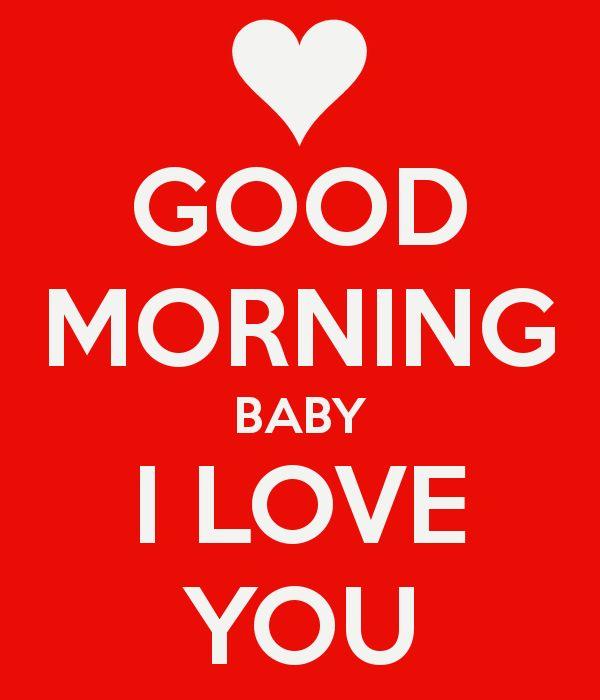 GOOD MORNING HONEY BABY I LOVE YOU