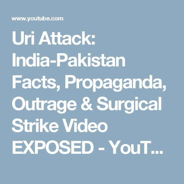 Uri Attack: India-Pakistan Facts, Propaganda, Outrage & Surgical Strike Video EXPOSED - YouTube