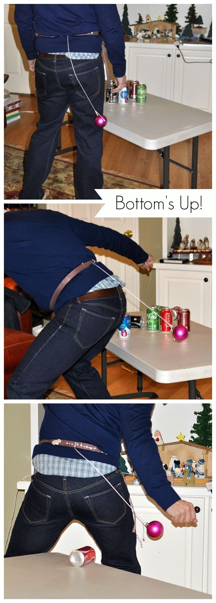 Bottom's UP Supplies Required: 4-8 empty soda cans placed on a table A Christmas ornament on a string attached to some type of belt. In 60 seconds the player must knock all the soda cans off the table using the ornament.  No hands allowed.  Move those hips!