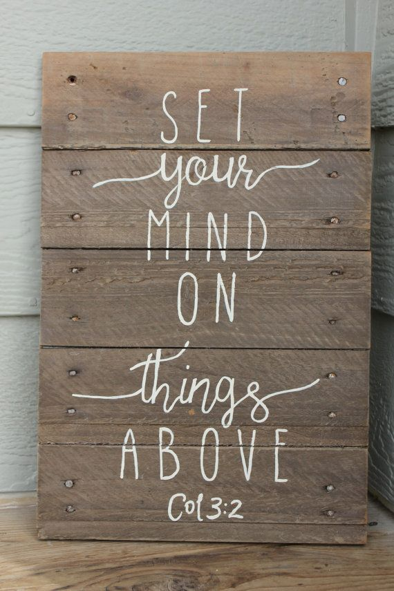 Set Your Mind on Things Above Rustic Pallet Wood by signedbyBecky