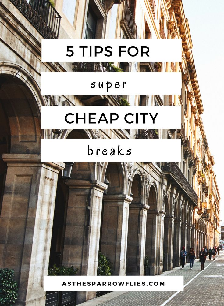 Tips for a Cheap City Break. Budget Travel. Cheap Holidays.